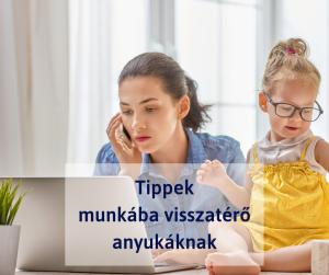 Tippek munkába visszatérő anyukáknak